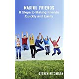 Making Friends: 8 Steps to Making Friends Quickly and Easily ~ Steven Aitchison