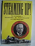 Steaming up!: The Autobiography of Samuel M. Vauclain