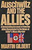 Auschwitz and the Allies (0030592844) by Gilbert, Martin