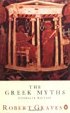 The Greek Myths: Complete Edition (0140171991) by Robert Graves