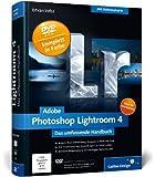 Adobe Photoshop Lightroom 4: Das umfassende Handbuch (Galileo Design)