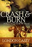CRASH AND BURN (A Back Down Devil MC Romance Novel) (Back Down Devil MC series Book 2)