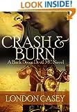 CRASH AND BURN (A Back Down Devil MC Romance Novel) (Back Down Devil MC series Book 2)