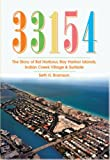 img - for 33154: The Story of Bal Harbour, Bay Harbor Islands, Indian Creek Village and Surfside book / textbook / text book