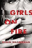 Girls on Fire: A Novel