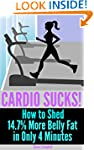 Cardio Sucks! How to Lose 14.7% More...