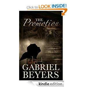 The Promotion (A Short Story) Gabriel Beyers