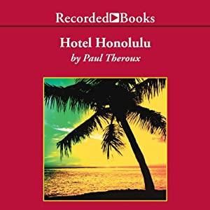 Hotel Honolulu | [Paul Theroux]
