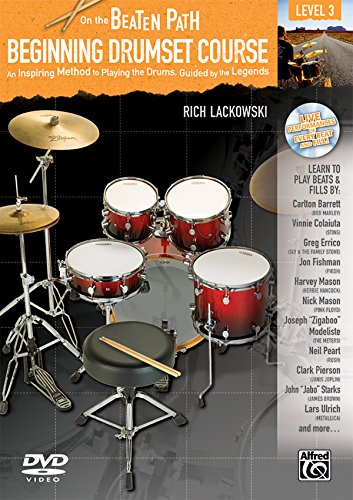 Beginning Drumset Course, Level 3: An Inspiring Method to Playing the Drums, Guided by the Legends [With CD/DVD] (On the Beaten Path)