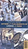 img - for Antique and Flea Markets of London and Paris by Egle Salvy (1999-05-03) book / textbook / text book