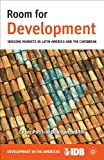 img - for Room for Development: Housing Markets in Latin America and the Caribbean (Development in the Americas) book / textbook / text book