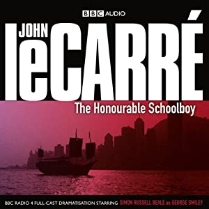 The Honourable Schoolboy (Dramatised) | [John le Carré]