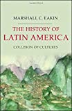 img - for The History of Latin America: Collision of Cultures (Palgrave Essential Histories) book / textbook / text book
