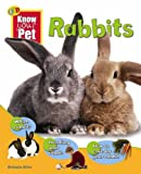 Rabbits (Know Your Pet)