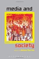 Mass Media and Society, Fifth Edition