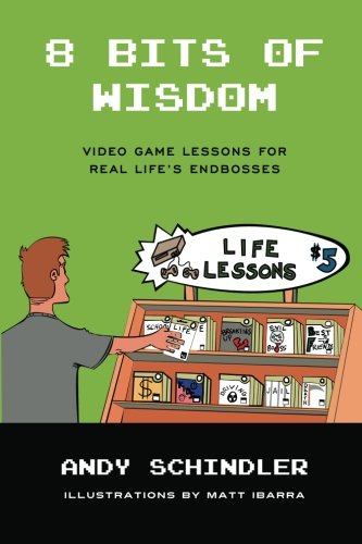 8 Bits of Wisdom: Video Game Lessons for Real Life's Endbosses