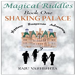 Magical Riddles Book One Shaking Palace | [Raju Vashishta]