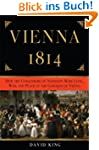 Vienna, 1814: How the Conquerors of N...