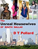 The Unreal Housewives Of South Dallas (Things You Cant Tell Mama)