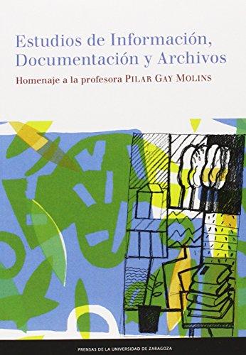 Estudios de Información, Documentación y Archivos. Homenaje a la profesora Pilar (Fuera de Colección)