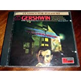 Gershwin: Rhapsody in Blue - Piano Concerto in F - An American in Paris