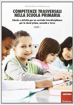 Competenze trasversali nella scuola primaria. Schede e attività per