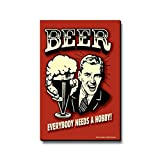 bCreative Beer Everybody Needs A Hobby! (Officially Licensed) Fridge Magnet