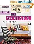 LUST AUF WOHNEN: Das gro�e Ideenbuch