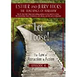 Let Loose!: The Law of Attraction in Action, Episode Xby Esther Hicks