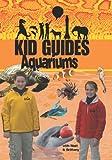 Kid Guides Kids: Aquariums Monterey Bay Aquarium, Monterey, California