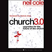 Church 3.0: Upgrades for the Future of the Church: Jossey-Bass Leadership Network Series | [Neil Cole]