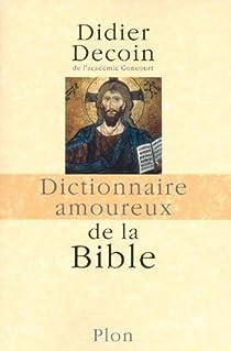 Dictionnaire amoureux de la Bible par Decoin