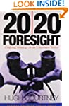 20/20 Foresight: Crafting Strategy in...