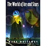 Lodestone Book Two: The World of Ice and Starsby Mark Whiteway