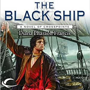The Black Ship: Crosspointe, Book 2 | [Diana Pharaoh Francis]