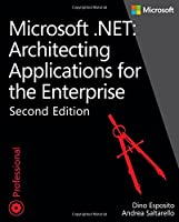 Microsoft .NET – Architecting Applications for the Enterprise, 2nd Edition Front Cover