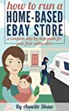 img - for How to Run a Home-Based eBay Store: A Complete Step-by-Step Guide for Your First Online Store/ Work From Home Jobs book / textbook / text book
