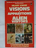 Visions, Apparitions, Alien Visitors: A Comparative Study of the Entity Enigma