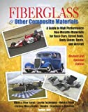img - for Fiberglass and Other Composite Materials: A Guide to High Performance Non-Metallic Materials for Race Cars, Street Rods, Body Shops, Boats and Aircraf [FIBERGLASS & OTHER COMPOSI] book / textbook / text book