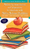 Adaptations and Accommodations for Students with Mild to Moderate Disabilities