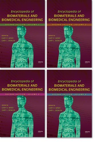 Encyclopedia of Biomaterials and Biomedical Engineering, 4 Volume Set, Second Edition