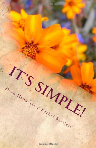 It's Simple!: Ordinary common-sense explanations for everything you haven't figured out yet