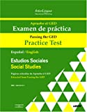 Apruebe el GED Examen de practica - Estudios Sociales: Passing the GED Practice Test - Social Studies (Spanish Edition)