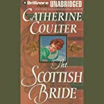 The Scottish Bride: Bride Series, Book 6 (       UNABRIDGED) by Catherine Coulter Narrated by Anne Flosnik