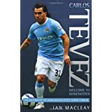 Carlos Tevez - Welcome to Manchesterby Ian McLeay