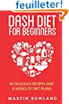 DASH Diet For Beginners: 40 Delicious...