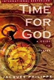 Jacques Philippe Time for God: A Guide to Prayer