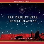 Far Bright Star | Robert Olmstead
