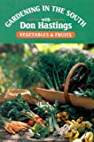 Gardening in the South: Vegetables  &  Fruits (Gardening in the South with Don Hastings)