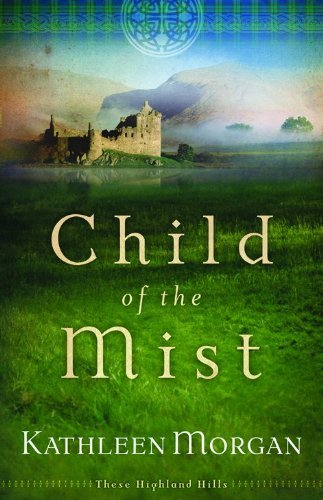 Child of the Mist (These Highland Hills, Book 1): These Highland Hills Series, Book 1
